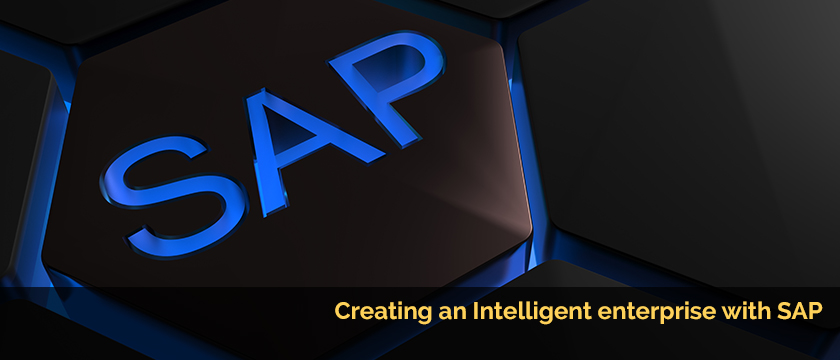 Creating an Intelligent enterprise with SAP