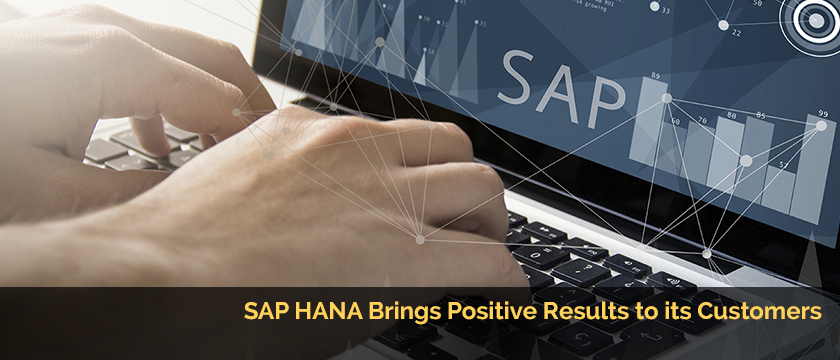 SAP HANA Brings Positive Results to its Customers