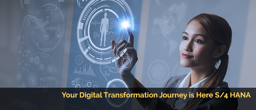 Your Digital Transformation Journey is Here S4 HANA