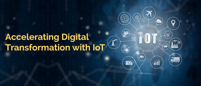 Accelerating Digital transformation with IoT