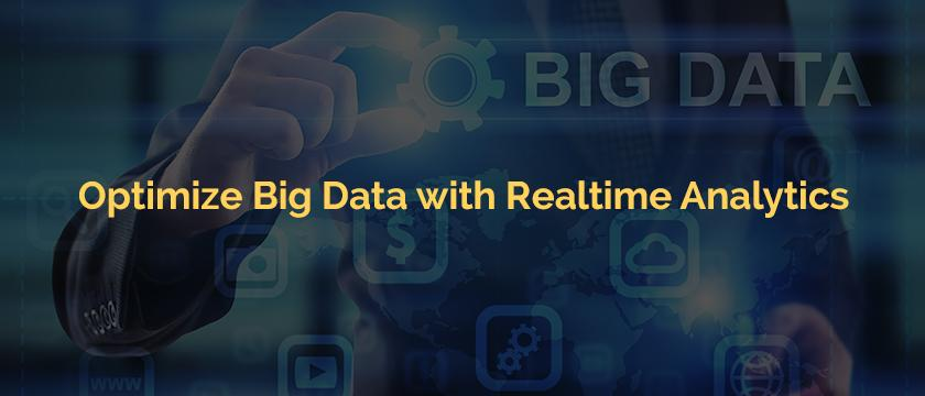 Optimize Big Data with Realtime Analytics
