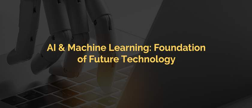 AI Machine Learning Foundation of Future Technology-Blog