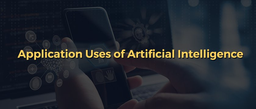 Application Use of Artificial Intelligence