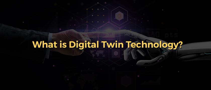 What is Digital Twin Technology