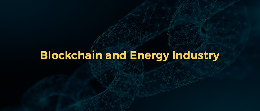 Blockchain and Energy Industry
