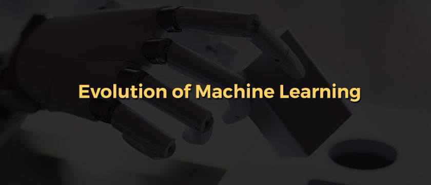 Evolution of Machine Learning