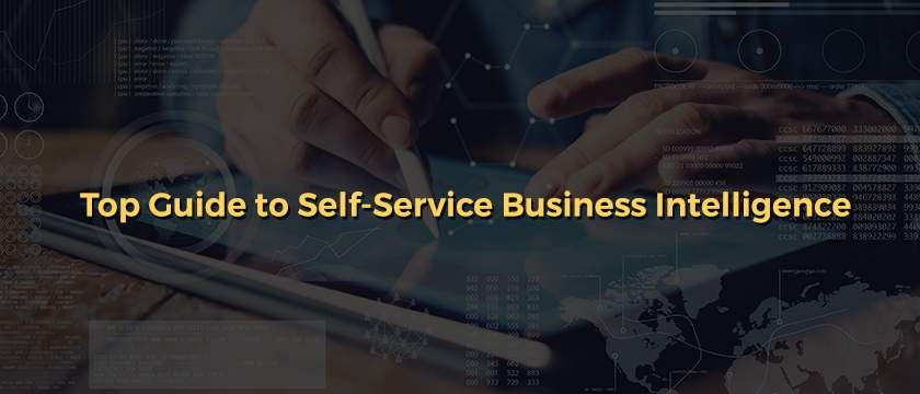 Top Guide to Self-Service Business Intelligence
