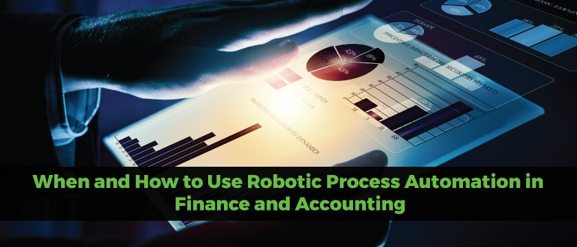 When and How to Use Robotic Process Automation in Finance and Accounting